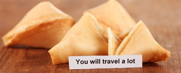 Fortune cookie: You will travel a lot